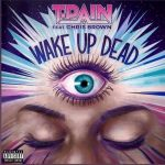 T-Pain – Wake Up Dead Ft. Chris Brown