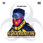 TylerICU – Kwarentin ft. Focalistic, Masterpiece, DJ Maphorisa & Kabza De Small