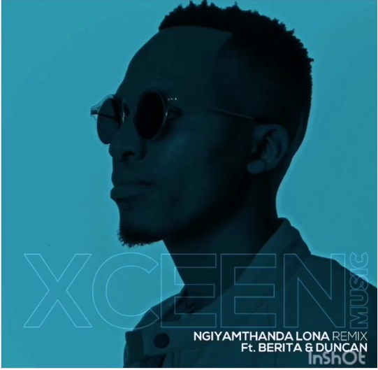 Xceen Music – Ngiyamthanda Lona Ft. Berita & Duncan Image