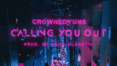 Photo of crownedYung – Calling You Out