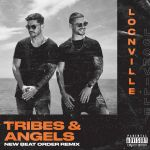 Locnville – Tribes & Angels (feat. Muzi Mnisi) [New Beat Order Remix]