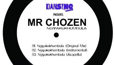Mr Chozen » Ngiyamukhumbula » Ngiyakukhumbula