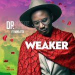 Dr. Bone  – Weaker (feat. Nana Atta)