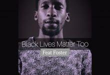 Photo of Ricky Randar – Black Lives Matter Too (feat. Foster)