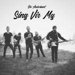 Die Anderkant – Sing Vir My