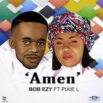Bob Ezy  – Amen (feat. Pixie L)