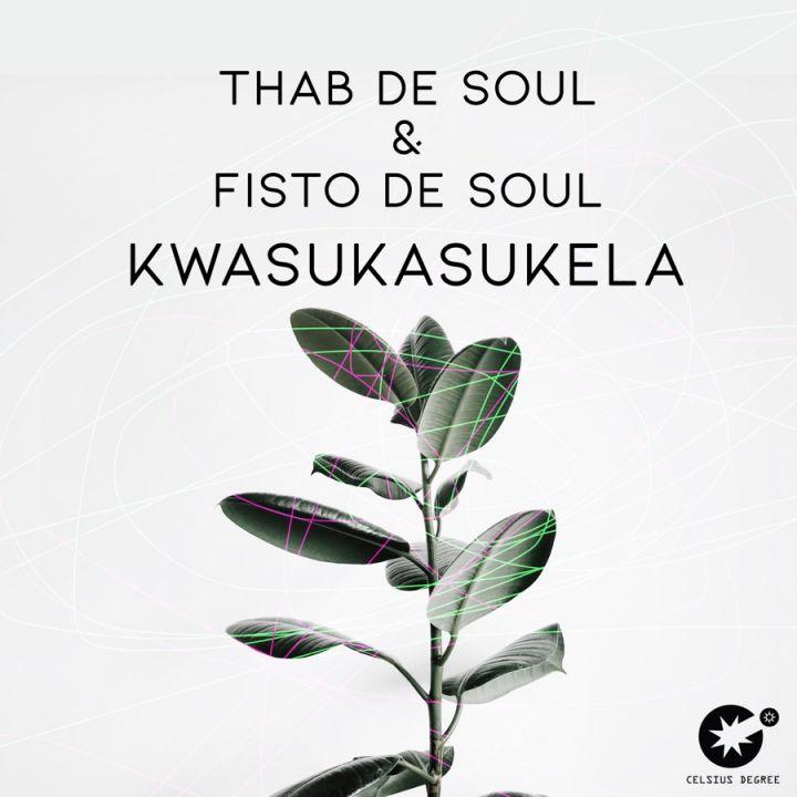 Thab De Soul & Fisto De Soul » Kwasukasukela »