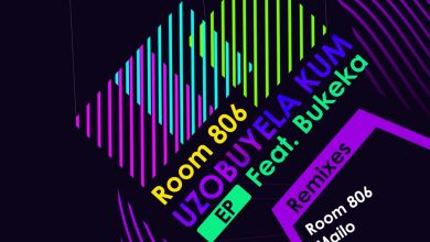 Photo of Room 806  – Uzobuyela Kum (VsM Remix) [feat. Bukeka]  – EP (feat. Bukeka)