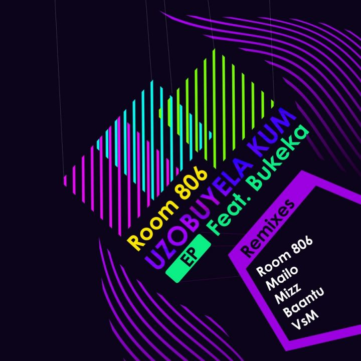 Room 806 » Uzobuyela Kum (VsM Remix) [feat. Bukeka] » EP (feat. Bukeka)