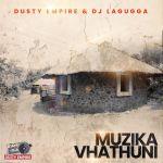 Dusty Empire & Dj Lagugga  – Ri Right (feat. Haandi Yellow)  – Muzika Vhathuni – EP