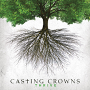Thrive - Casting Crowns