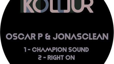 Oscar P & Jonasclean » Right On » Champion Sound