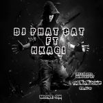 Dj Phat Cat  – Move on (feat. Nkagi)  – – EP