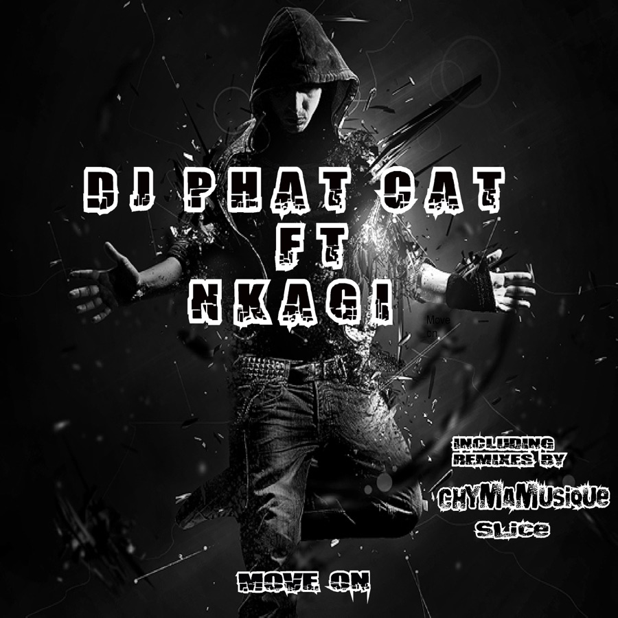 Dj Phat Cat » Move on (feat. Nkagi) » - EP