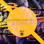 Arol $kinzie & Gumete De Dj – Dzz Dzrr – EP