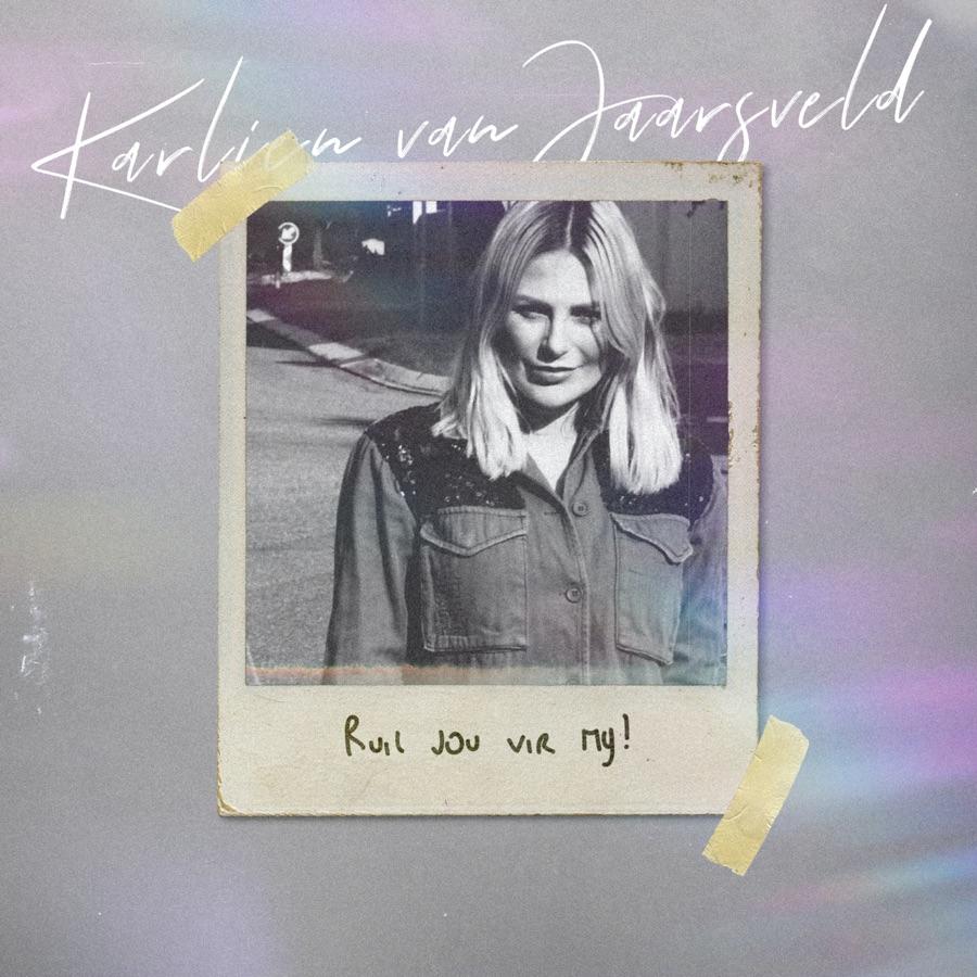 Karlien Van Jaarsveld » Ruil Jou Vir My »