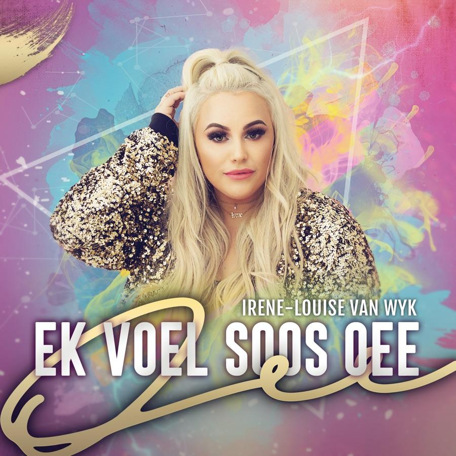 Irene-Louise Van Wyk » Ek Voel Soos Oee »