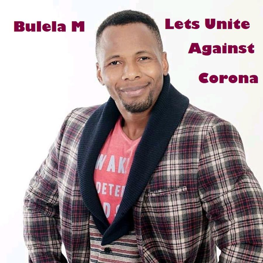 Bulela M » Let's Unite Against Corona »