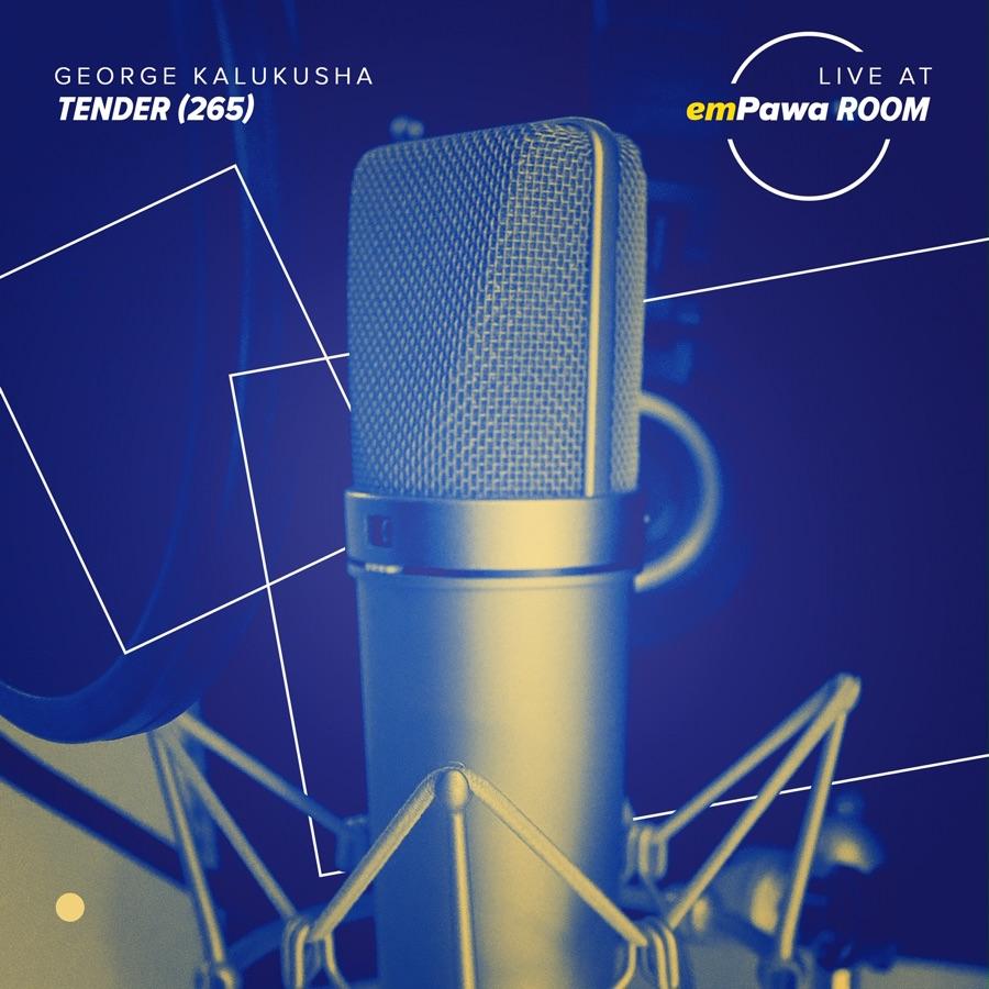 George Kalukusha » Tender (265) [Live at emPawa Room] »