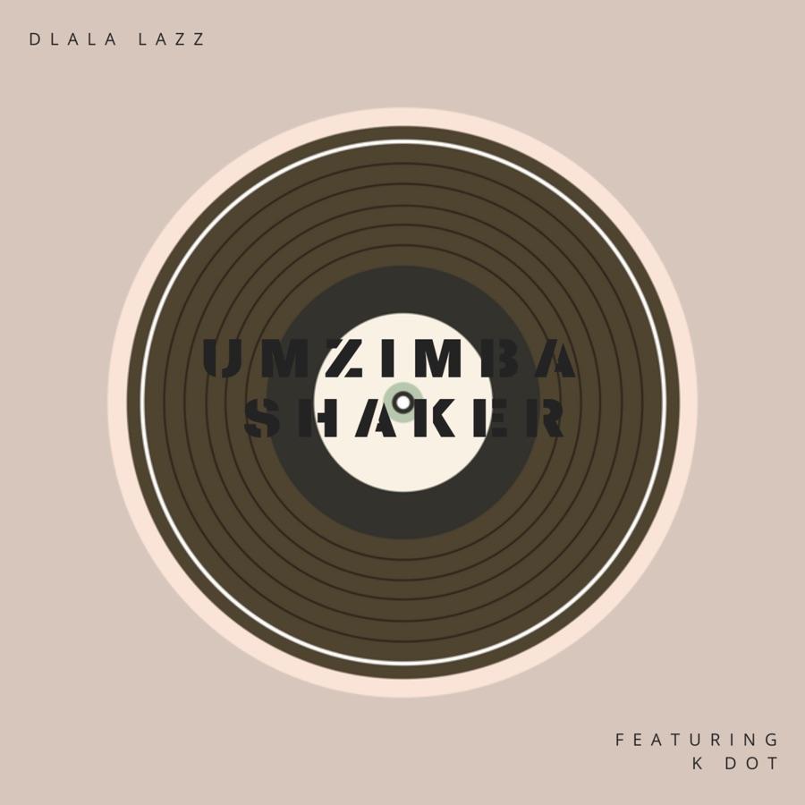 Dlala Lazz » Umzimba Shaker (feat. K Dot) »