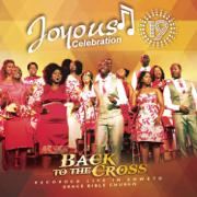 Joyous Celebration, Vol. 19: Back to the Cross - Joyous Celebration