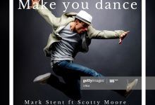 Photo of Mark Stent – Make You Dance (feat. Scottie Moore)