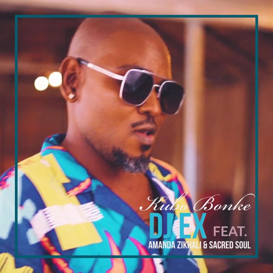 DJ Ex » Kubo Bonke (feat. Amanda Zikhali & Sacred Soul) »