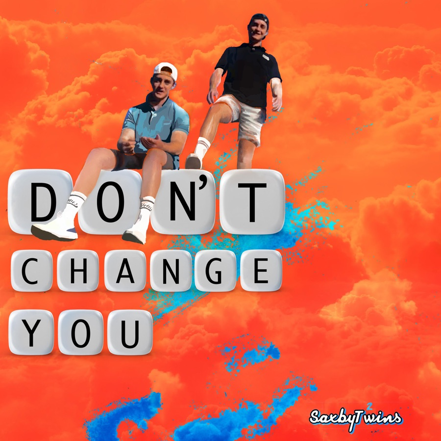 SaxbyTwins  – Don't Change You Image