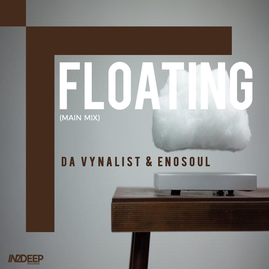 Da Vynalist & EnoSoul » Floating (Main Mix) »