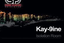 Kay-9ine  - Isolation Room