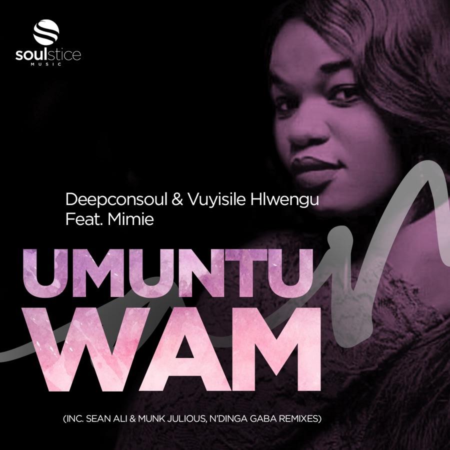 Deepconsoul & Vuyisile Hlwengu » Umuntu Wam (N'dinga Gaba Instrumental) [feat. Mimie] » (feat. Mimie)