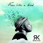Régis Kole – Free Like a Bird