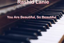Photo of Rashid Lanie – You Are Beautiful, So Beautiful