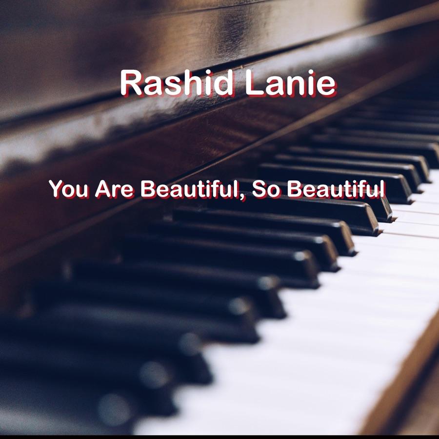 Rashid Lanie » You Are Beautiful, So Beautiful »