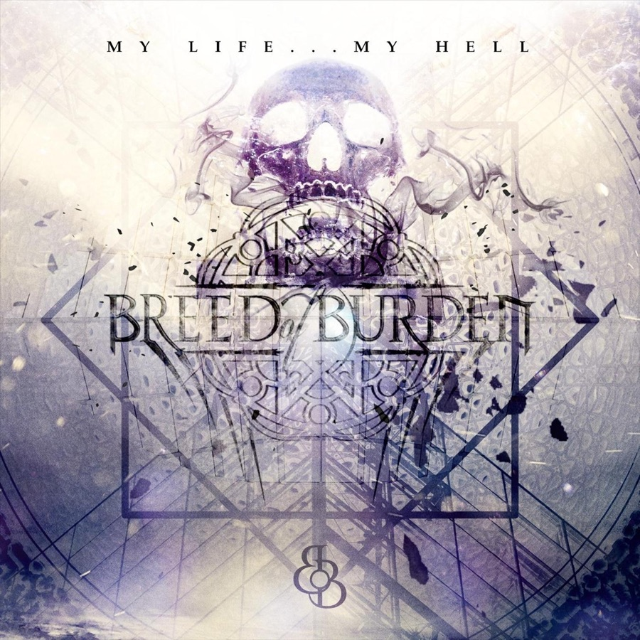 Breed of Burden » My Life ... Hell »