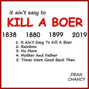It Ain't Easy to Kill a Boer - EP - Dean Chancy