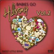 Babies Go Hillsong, Vol. 2 - Sweet Little Band