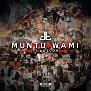 Muntu Wami (feat. Dotcom)