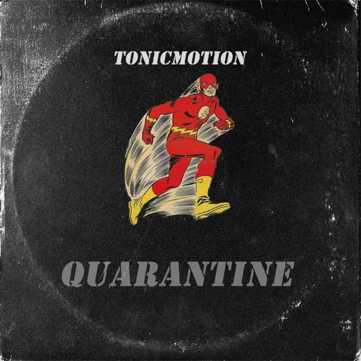 TonicMotion - Quarantine (feat. Cosmicroche) - Single