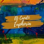 "Dj Candii Is ""Euphoria"" On New Song"