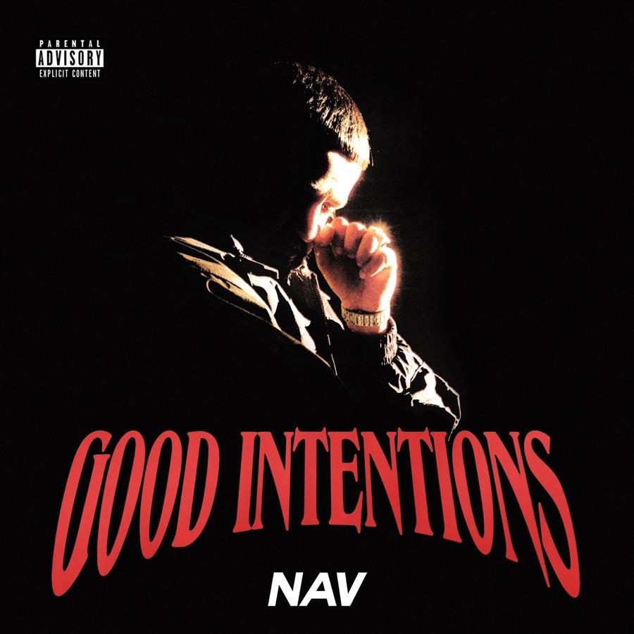 Nav Releases New Album 'Good Intentions'