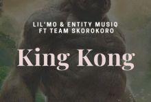 Lil'Mo & Entity MusiQ – King Kong (Gangster MusiQ)  ft. Team Skorokoro