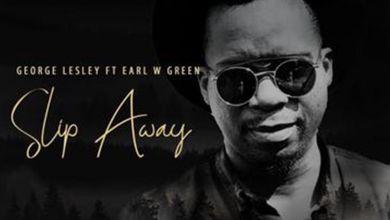 George Lesley - Slip Away (feat. Earl W. Green) - Single