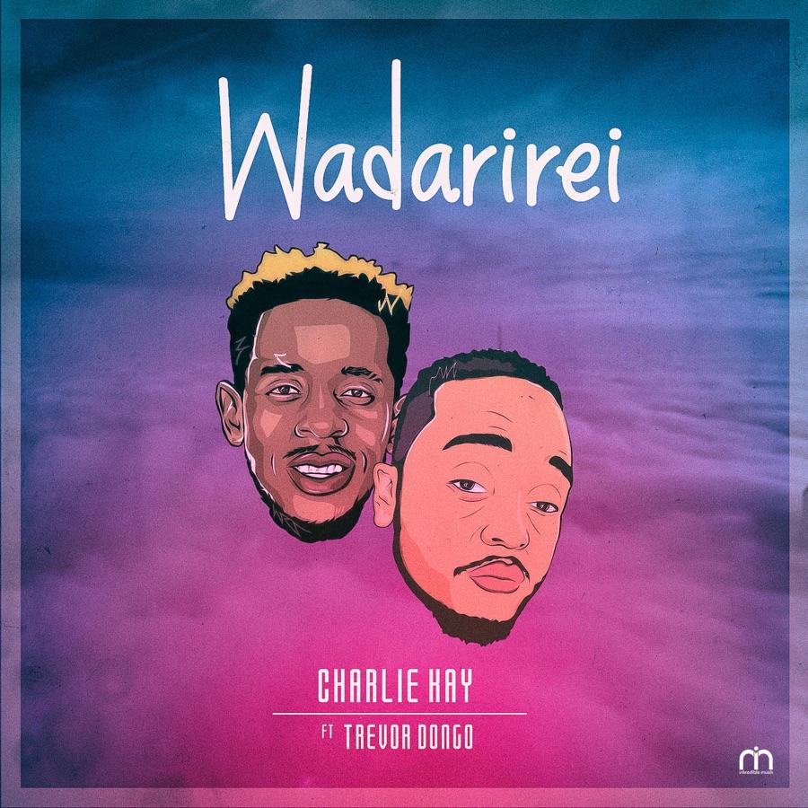 Charlie Kay - Wadarirei (feat. Trevor Dongo) - Single