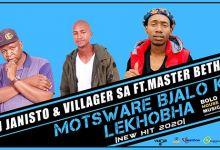 """Photo of DJ Janisto, Master Betho And Villager SA Unveils """"Motsware Bjalo Ka Lekhobha"""""""