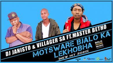 """DJ Janisto, Master Betho And Villager SA Unveils """"Motsware Bjalo Ka Lekhobha"""""""