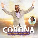 "Dr Malibongwe Gcwabe And Khanyisa Drops A Prayer Song ""Rise Up From Corona"""