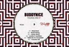 """Buddynice Surprises Us With """"Young Me"""" EP"""