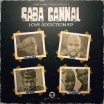 "Gaba Cannal Drops ""Love Addiction"" EP feat. Zano, Mr Morf And Mushmellow & Mfundo"
