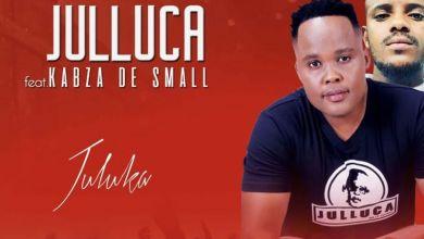 "Kabza De Small Assists Julluca And New Song Titled ""Juluka"""